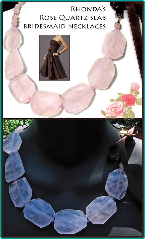Big, chunky, pale pink rose quartz beads and brown satin ribbon were used in custom necklaces to match the bridesmaids' chocolate dresses.
