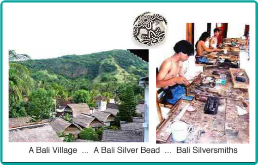 Exquisite Bali silver beads are often produced in small village factories.